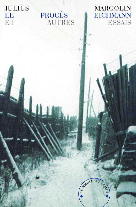 Le Procès Eichmann  et autres essais
